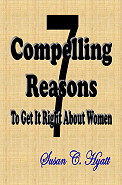 7 Compelling Reasons to Get it Right About Women by Dr. Susan C. Hyatt