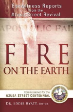 Fire on the Earth by Dr. Eddie L. Hyatt