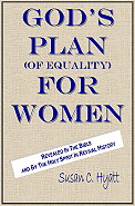 God's Plan (Of Equality) For Women by Dr. Susan C. Hyatt