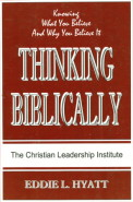 Thinking Biblically by Dr. Eddie L. Hyatt